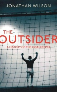 the-outsider-a-history-of-the-goalkeeper