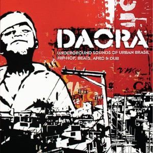daora-underground-sounds-of-urban-brasil-hip-hop-beats-afro-dub